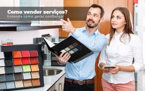 Como Vender Servicos Entenda Como Gerar Confianca - GCY Contabilidade
