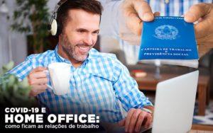 Covid 19 E Home Office: Como Ficam As Relações De Trabalho - GCY Contabilidade