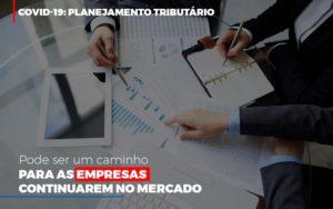 Covid 19 Planejamento Tributario Pode Ser Um Caminho Para Empresas Continuarem No Mercado Contabilidade No Itaim Paulista Sp | Abcon Contabilidade - GCY Contabilidade