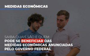Medidas Economicas Anunciadas Pelo Governo Federal - GCY Contabilidade