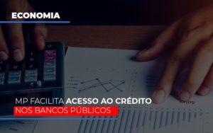 Mp Facilita Acesso Ao Criterio Nos Bancos Publicos - GCY Contabilidade