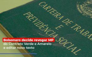 Bolsonaro Decide Revogar Mp Do Contrato Verde E Amarelo E Editar Novo Texto - GCY Contabilidade