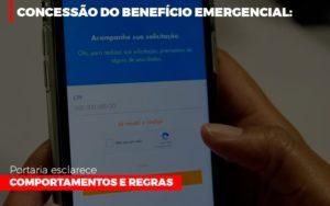 Concessao Do Beneficio Emergencial Portaria Esclarece Comportamentos E Regras - GCY Contabilidade