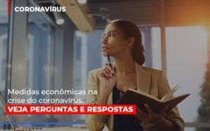 Medidas Economicas Na Crise Do Corona Virus - GCY Contabilidade
