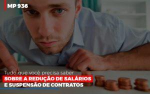 Mp 936 O Que Voce Precisa Saber Sobre Reducao De Salarios E Suspensao De Contrados Contabilidade No Itaim Paulista Sp | Abcon Contabilidade - GCY Contabilidade