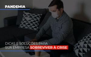 Pandemia Dicas E Solucoes Para Sua Empresa Sobreviver A Crise - GCY Contabilidade