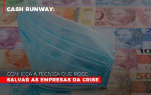 Cash Runway Conheca A Tecnica Que Pode Salvar As Empresas Da Crise - GCY Contabilidade