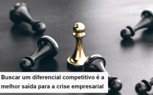 Diferencial Competitivo Do Que A Sua Empresa Precisa Na Crise - GCY Contabilidade