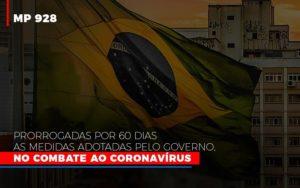 Mp 928 Prorrogadas Por 60 Dias As Medidas Provisorias Adotadas Pelo Governo No Combate Ao Coronavirus - GCY Contabilidade