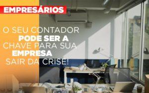 Contador E Peca Chave Na Retomada De Negocios Pos Pandemia - GCY Contabilidade