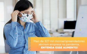 Mei Mais De 327 Mil Pessoas Aderiram Ao Regime Durante A Pandemia (1) Contabilidade Em Artur Nogueira Sp | Blog Gcy Contabilidade - GCY Contabilidade