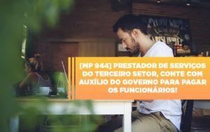 Mp 944 Cooperativas Prestadoras De Servicos Podem Contar Com O Governo - GCY Contabilidade