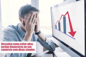 Perdas Financeiras Voce Sabe Como Evitar - GCY Contabilidade