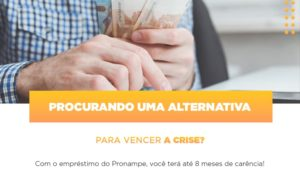 Pronampe Conte Com Ate Oito Meses De Carencia (3) Contabilidade Em Artur Nogueira Sp | Blog Gcy Contabilidade - GCY Contabilidade