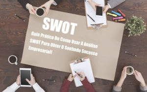 Analise Swot Como Aplicar Em Uma Empresa - GCY Contabilidade