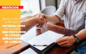 Banco De Horas E Mp 927 20 Entenda Como Um Acordo Bem Feito Pode Te Livrar De Serias Dores De Cabeca - GCY Contabilidade