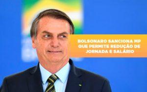 Bolsonaro Sanciona Mp Que Permite Reducao De Jornada E Salario - GCY Contabilidade