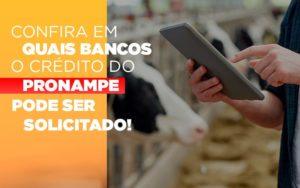 Confira Em Quais Bancos O Credito Pronampe Ja Pode Ser Solicitado - GCY Contabilidade