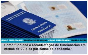 Como Funciona A Recontratacao De Funcionarios Em Menos De 90 Dias Por Causa Da Pandemia - GCY Contabilidade