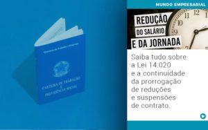 Saiba Tudo Sobre A Lei 14 020 E A Continuidade Da Prorrogacao De Reducoes E Suspensoes De Contrato - GCY Contabilidade