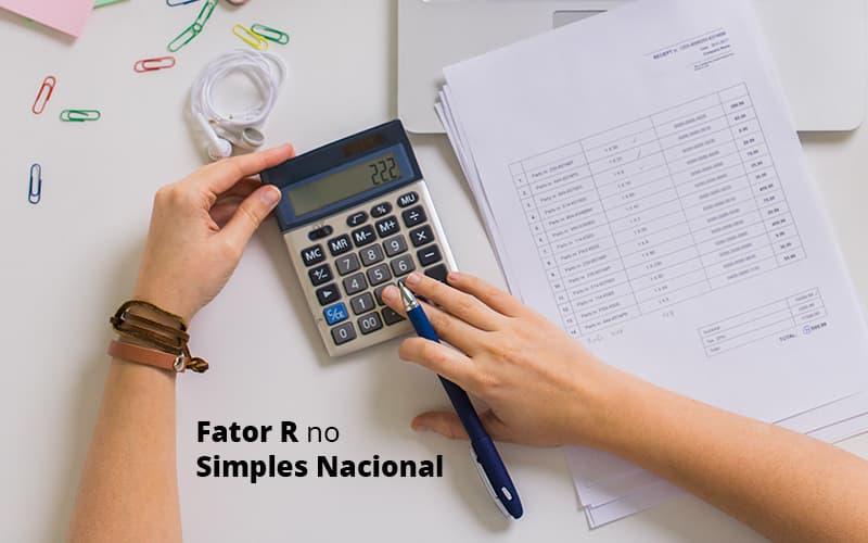 Descubra O Que E O Fator R No Simples Nacional E Como Calculalo Post (1) Quero Montar Uma Empresa - GCY Contabilidade