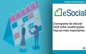 Cronograma Do E Social 2020 Sofre Modificacoes Veja As Mais Importantes - GCY Contabilidade