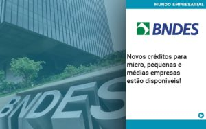 Novos Creditos Para Micro Pequenas E Medias Empresas Estao Disponiveis - GCY Contabilidade