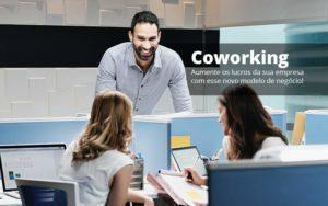 Coworking Aumente Os Lucros Da Sua Empresa Com Esse Novo Modelo De Negocio Post (1) Quero Montar Uma Empresa - GCY Contabilidade