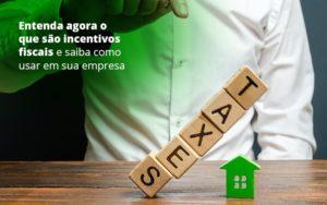 Incentivos Fiscais Entenda Como Enxugar Sua Tributacao - GCY Contabilidade