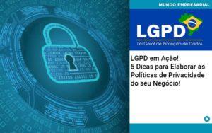 Lgpd Em Acao 5 Dicas Para Elaborar As Politicas De Privacidade Do Seu Negocio - GCY Contabilidade