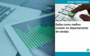 Saiba Como Melhor Investir No Departamento De Vendas - GCY Contabilidade