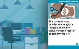 Tire Todas As Suas Duvidas Em Relacao A Reducao De Salario Inclusive Como Fazer O Pagamento Do 13 Quero Montar Uma Empresa - GCY Contabilidade