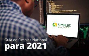 Guia Do Simples Nacional Para 2021 Post (1) Quero Montar Uma Empresa - GCY Contabilidade