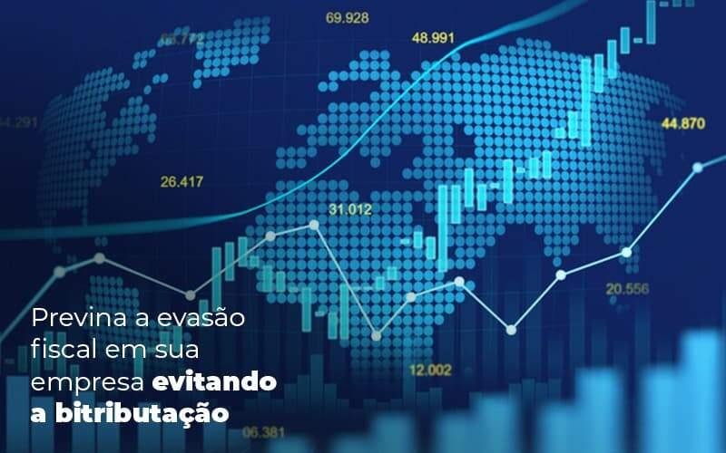 Previna A Evasao Fiscal Em Sua Empresa Evitando A Bitributacao Post 1 - GCY Contabilidade