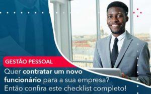 Quer Contratar Um Novo Funcionario Para A Sua Empresa Entao Confira Este Checklist Completo - GCY Contabilidade