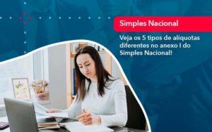 Veja Os 5 Tipos De Aliquotas Diferentes No Anexo I Do Simples Nacional 1 - GCY Contabilidade