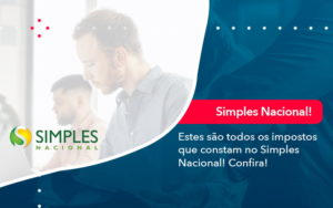 Simples Nacional Conheca Os Impostos Recolhidos Neste Regime 1 - GCY Contabilidade