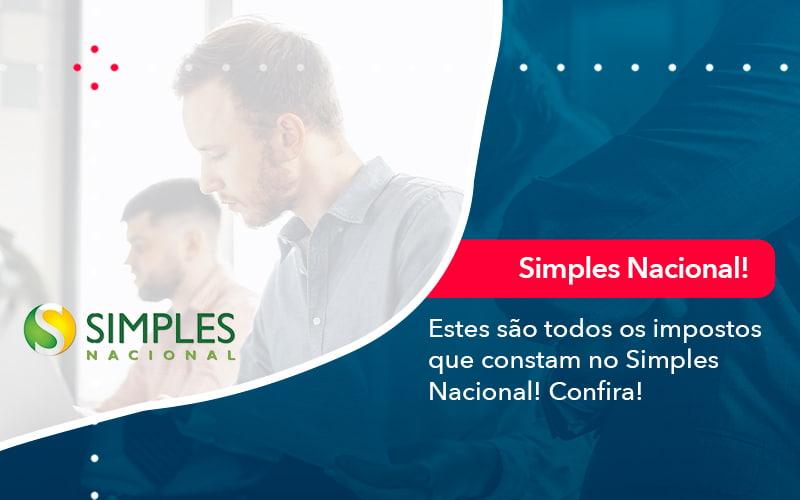 Simples Nacional Conheca Os Impostos Recolhidos Neste Regime 1 - GCY Contabilidade