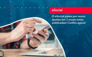 O E Social Passa Por Novos Ajustes Em 3 Novas Notas Publicadas Confira Agora 1 - GCY Contabilidade